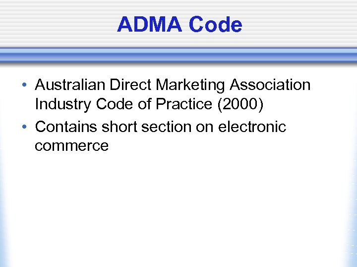 ADMA Code • Australian Direct Marketing Association Industry Code of Practice (2000) • Contains