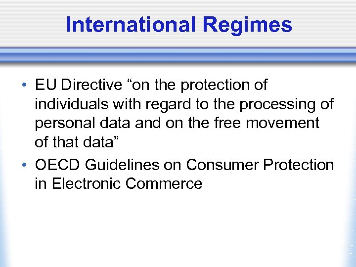 "International Regimes • EU Directive ""on the protection of individuals with regard to the"
