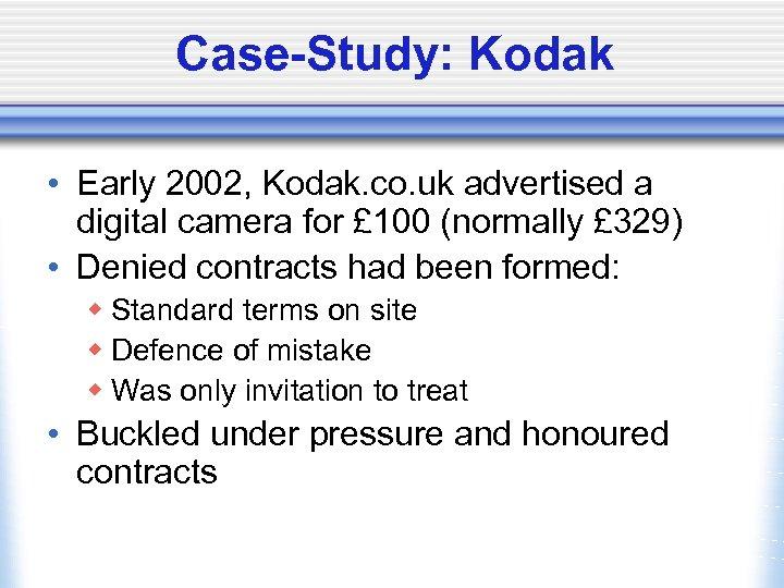 Case-Study: Kodak • Early 2002, Kodak. co. uk advertised a digital camera for £