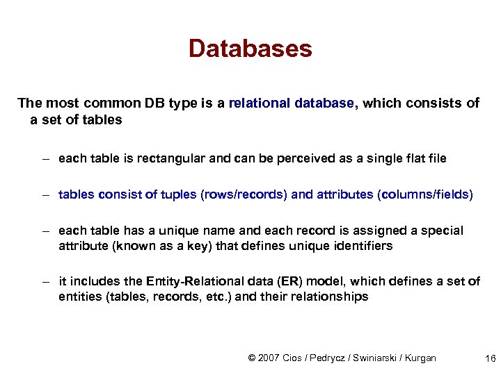 Databases The most common DB type is a relational database, which consists of a
