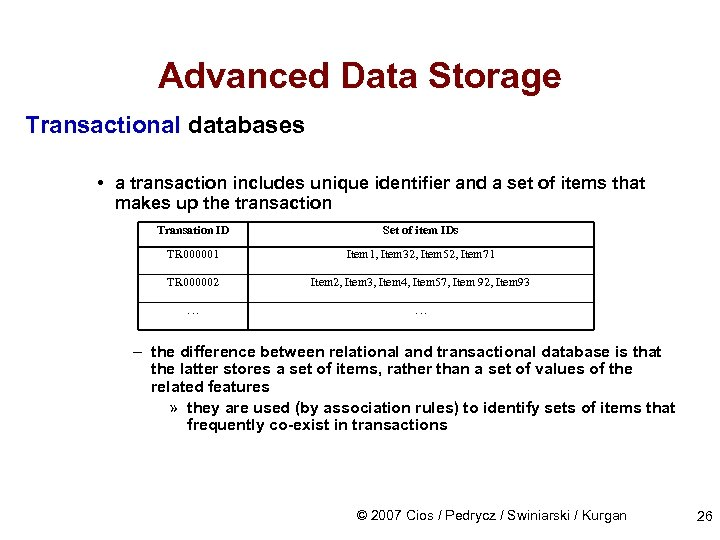 Advanced Data Storage Transactional databases • a transaction includes unique identifier and a set