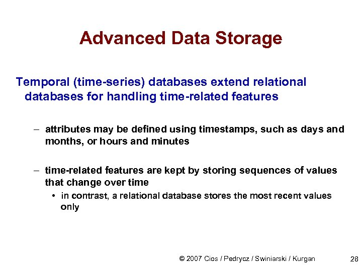Advanced Data Storage Temporal (time-series) databases extend relational databases for handling time-related features –