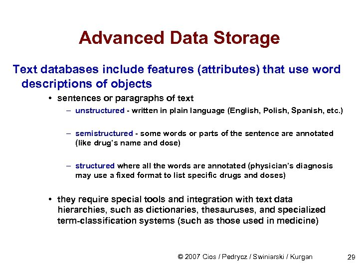 Advanced Data Storage Text databases include features (attributes) that use word descriptions of objects