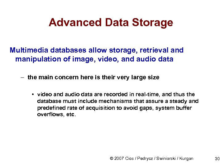 Advanced Data Storage Multimedia databases allow storage, retrieval and manipulation of image, video, and