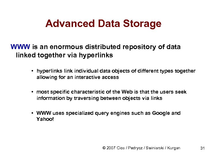Advanced Data Storage WWW is an enormous distributed repository of data linked together via