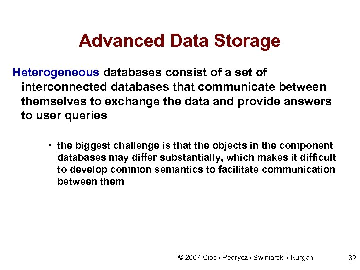 Advanced Data Storage Heterogeneous databases consist of a set of interconnected databases that communicate