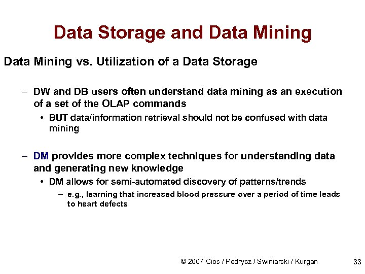 Data Storage and Data Mining vs. Utilization of a Data Storage – DW and