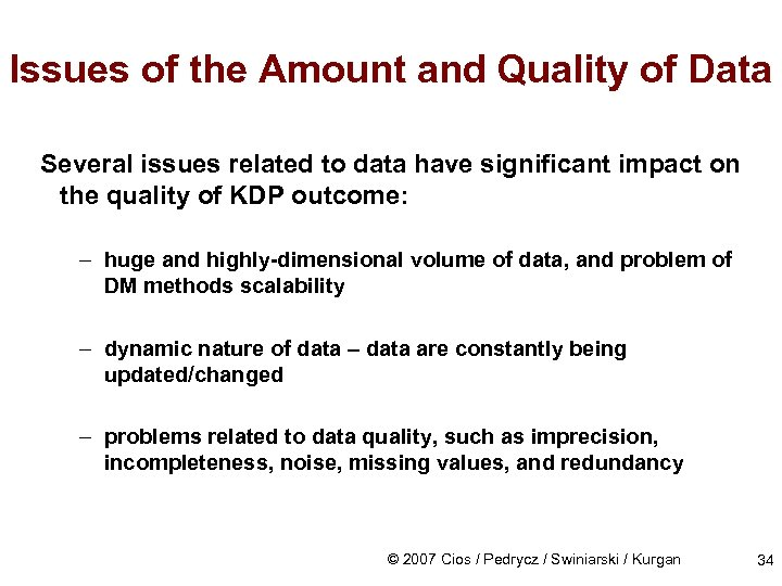 Issues of the Amount and Quality of Data Several issues related to data have