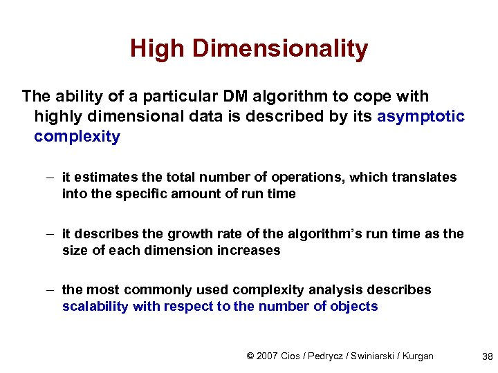 High Dimensionality The ability of a particular DM algorithm to cope with highly dimensional