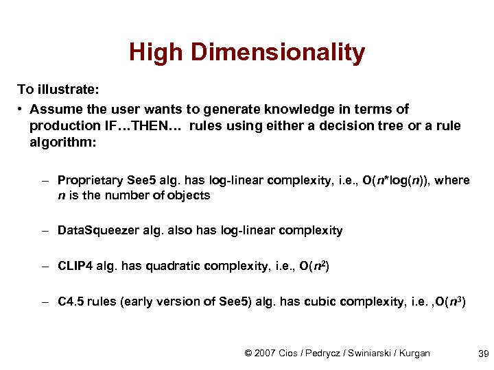 High Dimensionality To illustrate: • Assume the user wants to generate knowledge in terms