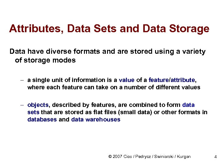 Attributes, Data Sets and Data Storage Data have diverse formats and are stored using