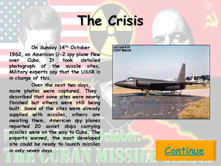 The Crisis On Sunday 14 th October 1962, an American U-2 spy plane flew