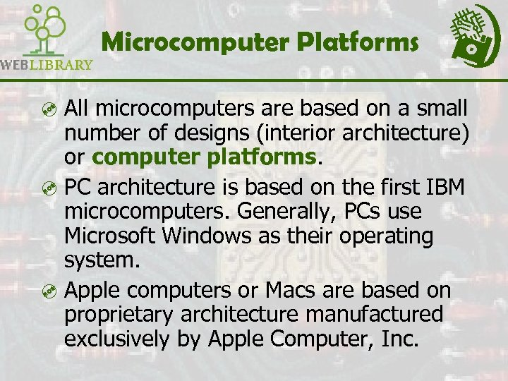 Microcomputer Platforms ³ All microcomputers are based on a small number of designs (interior