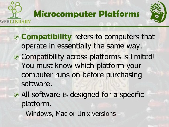 Microcomputer Platforms ³ Compatibility refers to computers that operate in essentially the same way.
