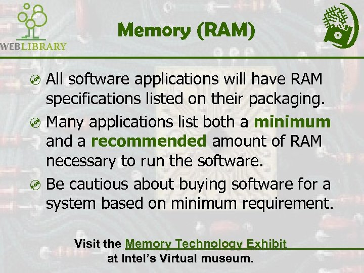 Memory (RAM) ³ All software applications will have RAM specifications listed on their packaging.