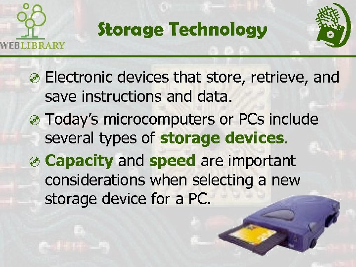 Storage Technology ³ Electronic devices that store, retrieve, and save instructions and data. ³