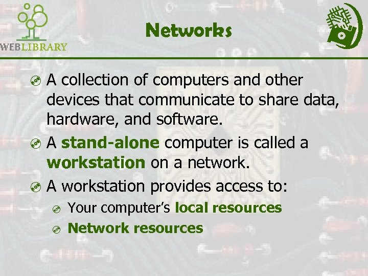 Networks ³ A collection of computers and other devices that communicate to share data,