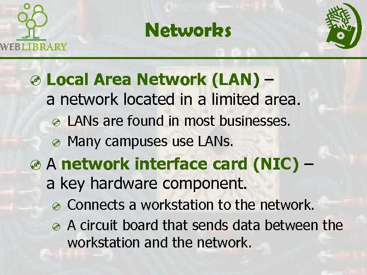 Networks ³ Local Area Network (LAN) – a network located in a limited area.