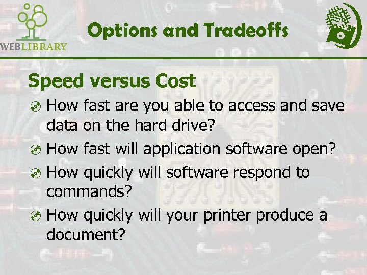 Options and Tradeoffs Speed versus Cost ³ How fast are you able to access