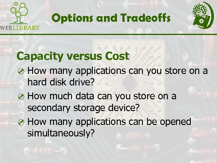 Options and Tradeoffs Capacity versus Cost ³ How many applications can you store on