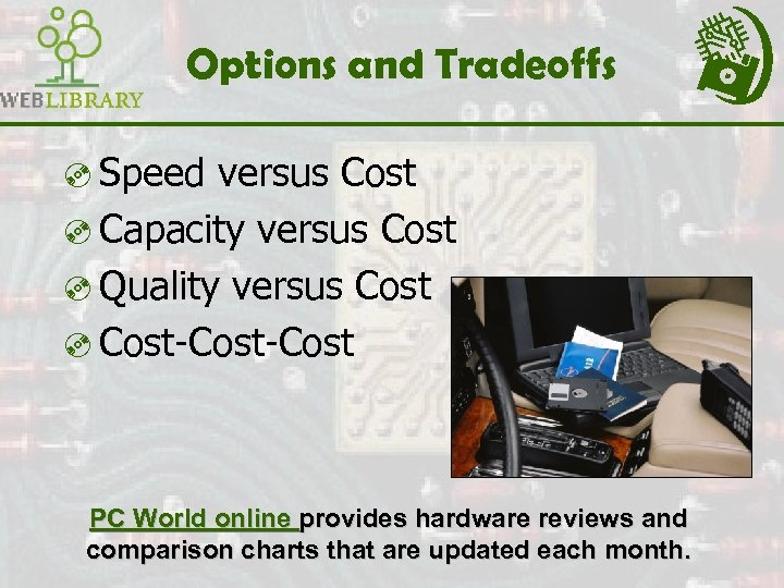 Options and Tradeoffs ³ Speed versus Cost ³ Capacity versus Cost ³ Quality versus