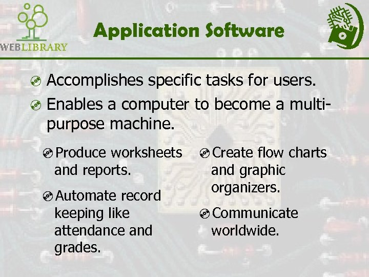 Application Software ³ Accomplishes specific tasks for users. ³ Enables a computer to become