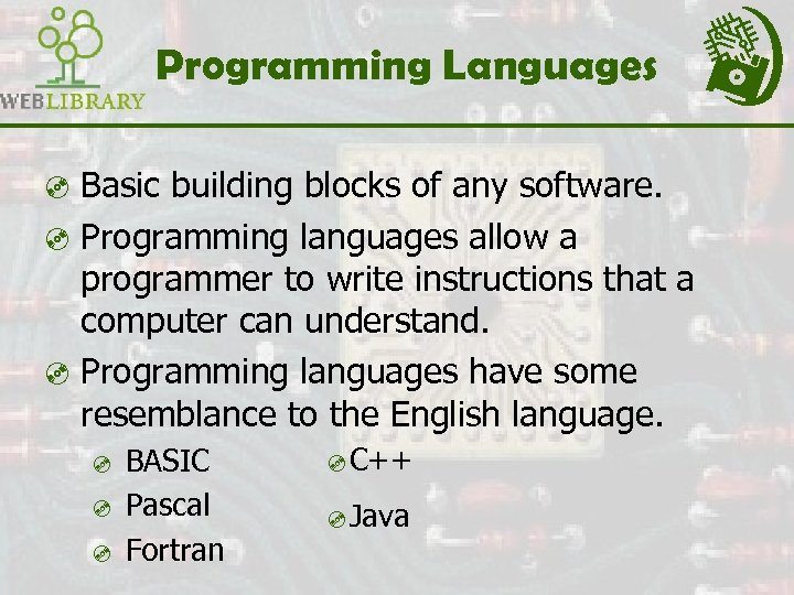 Programming Languages ³ Basic building blocks of any software. ³ Programming languages allow a
