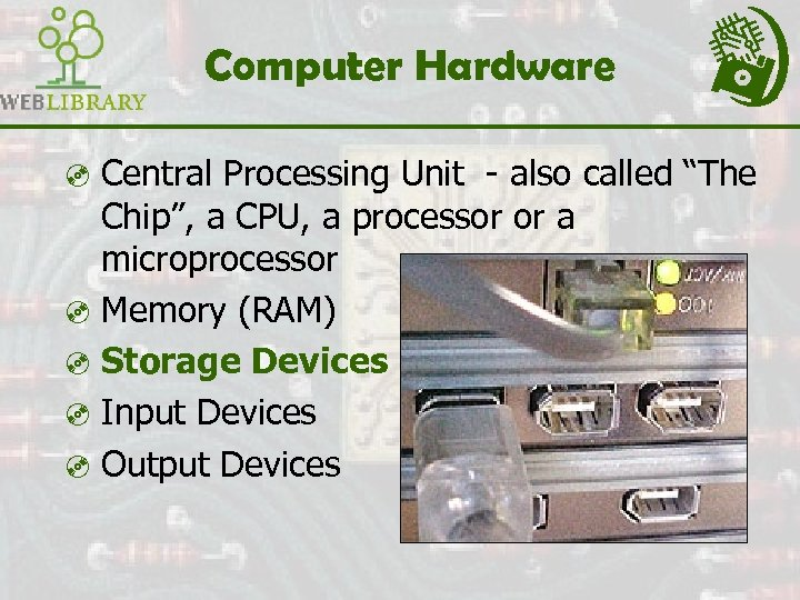 "Computer Hardware ³ Central Processing Unit - also called ""The Chip"", a CPU, a"