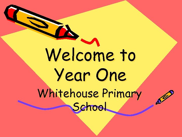 Welcome to Year One Whitehouse Primary School