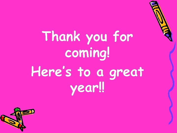 Thank you for coming! Here's to a great year!!