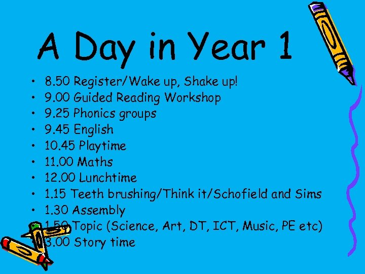 A Day in Year 1 • • • 8. 50 Register/Wake up, Shake up!