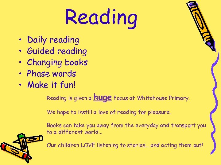 Reading • • • Daily reading Guided reading Changing books Phase words Make it