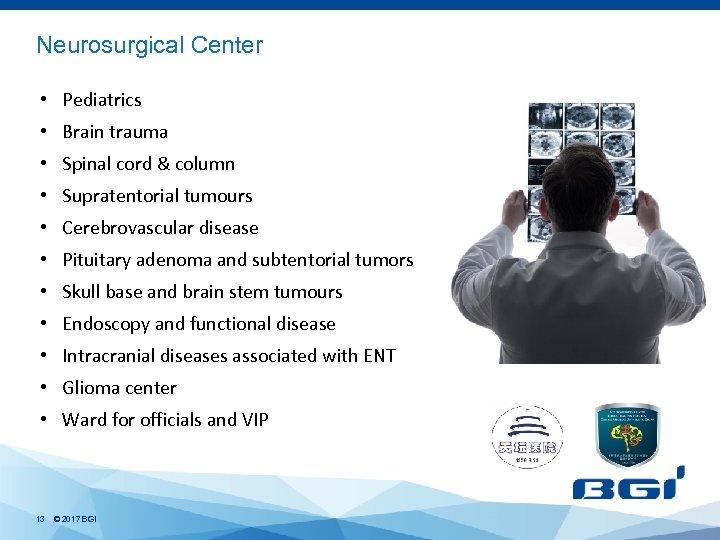 Neurosurgical Center • Pediatrics • Brain trauma • Spinal cord & column • Supratentorial