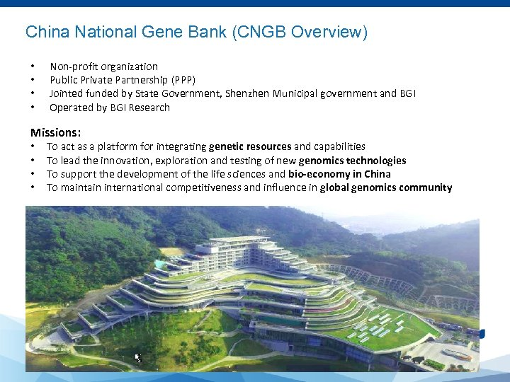 China National Gene Bank (CNGB Overview) • • Non-profit organization Public Private Partnership (PPP)