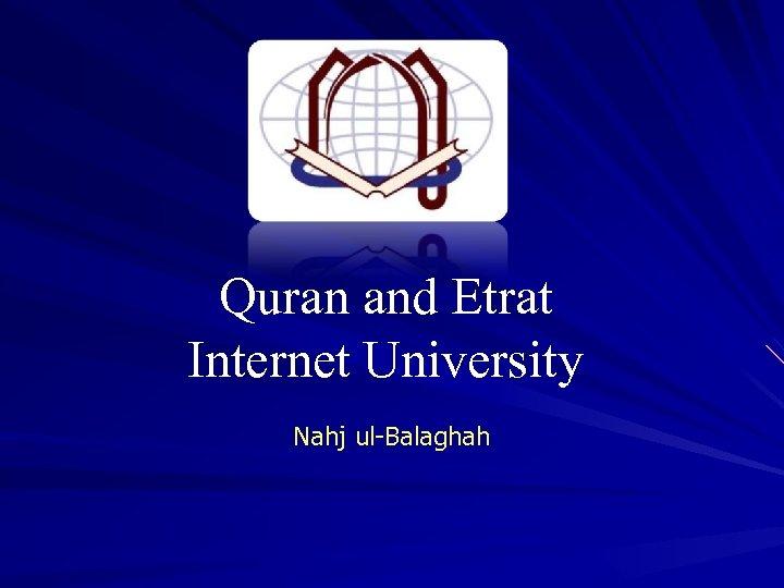 Quran and Etrat Internet University Nahj ul-Balaghah