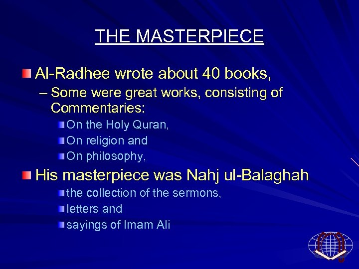THE MASTERPIECE Al Radhee wrote about 40 books, – Some were great works, consisting