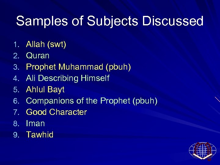 Samples of Subjects Discussed 1. 2. 3. 4. 5. 6. 7. 8. 9. Allah