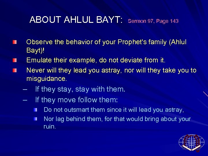 ABOUT AHLUL BAYT: Sermon 97, Page 143 Observe the behavior of your Prophet's family