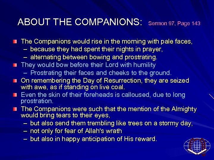 ABOUT THE COMPANIONS: Sermon 97, Page 143 The Companions would rise in the
