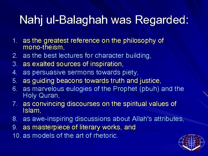 Nahj ul Balaghah was Regarded: 1. as the greatest reference on the philosophy of