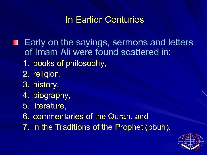 In Earlier Centuries Early on the sayings, sermons and letters of Imam Ali