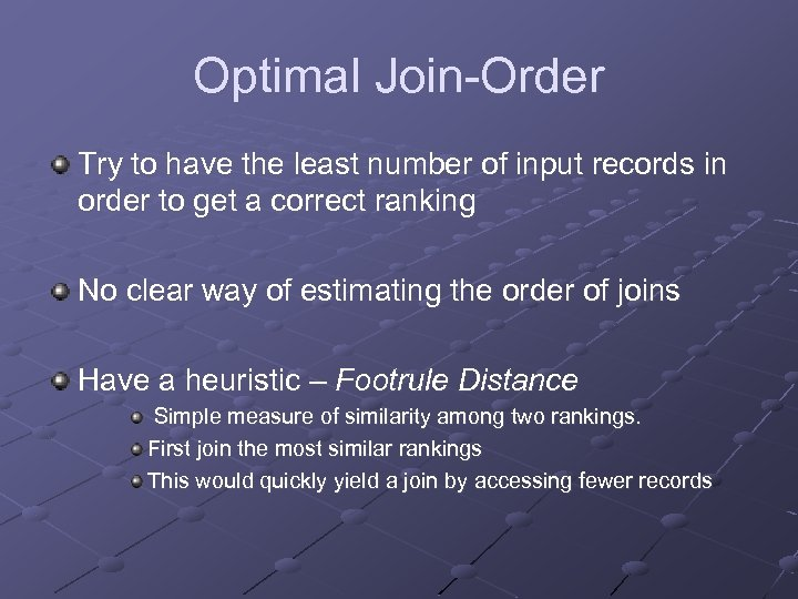 Optimal Join-Order Try to have the least number of input records in order to