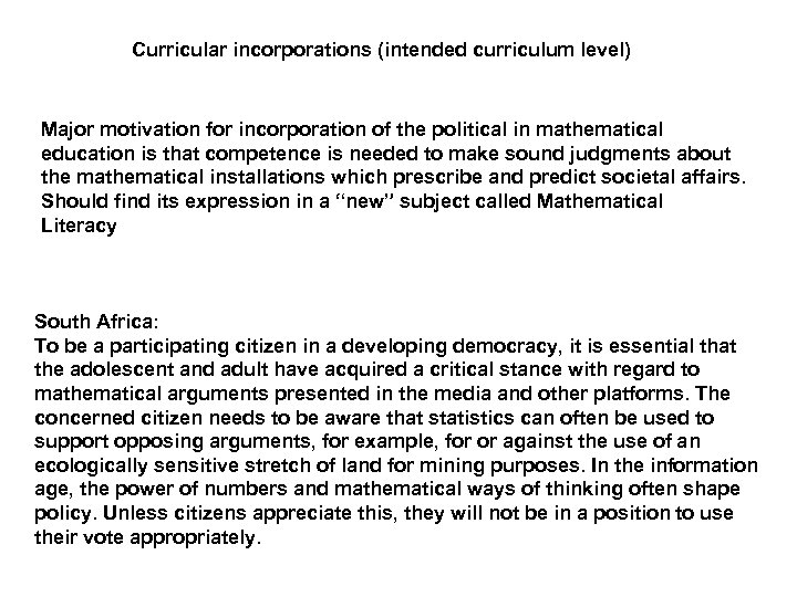 Curricular incorporations (intended curriculum level) Major motivation for incorporation of the political in mathematical
