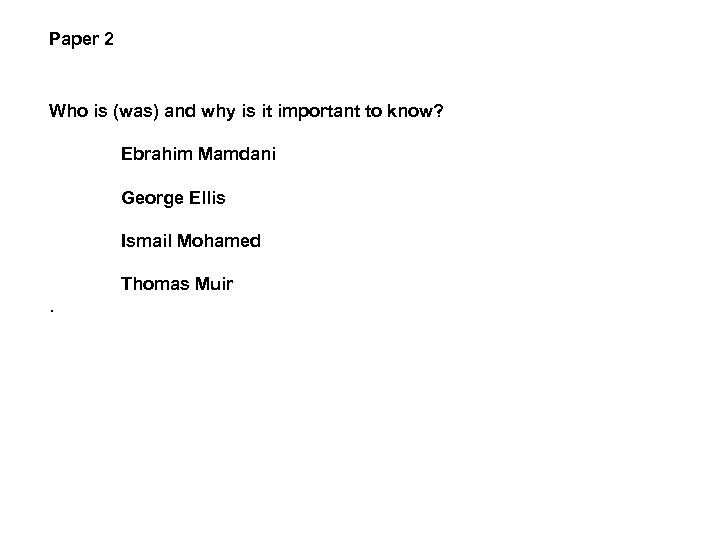 Paper 2 Who is (was) and why is it important to know? Ebrahim Mamdani