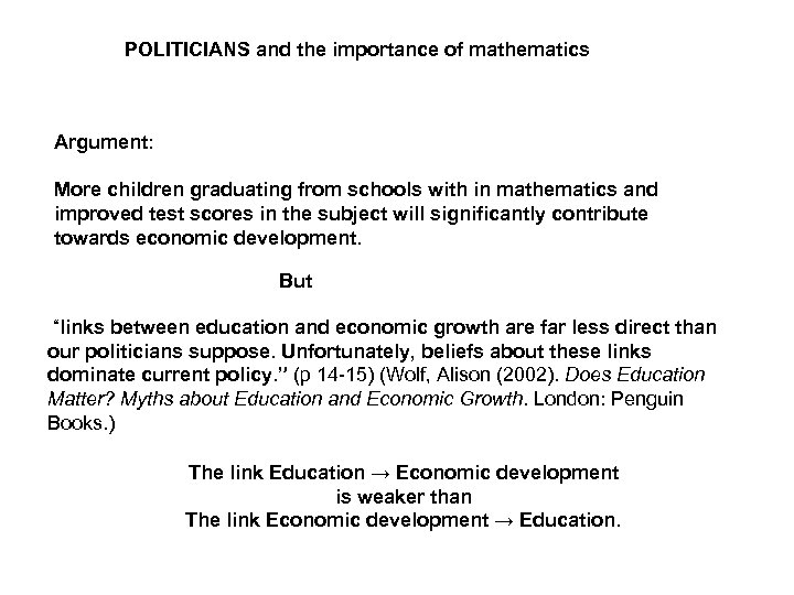 POLITICIANS and the importance of mathematics Argument: More children graduating from schools with in