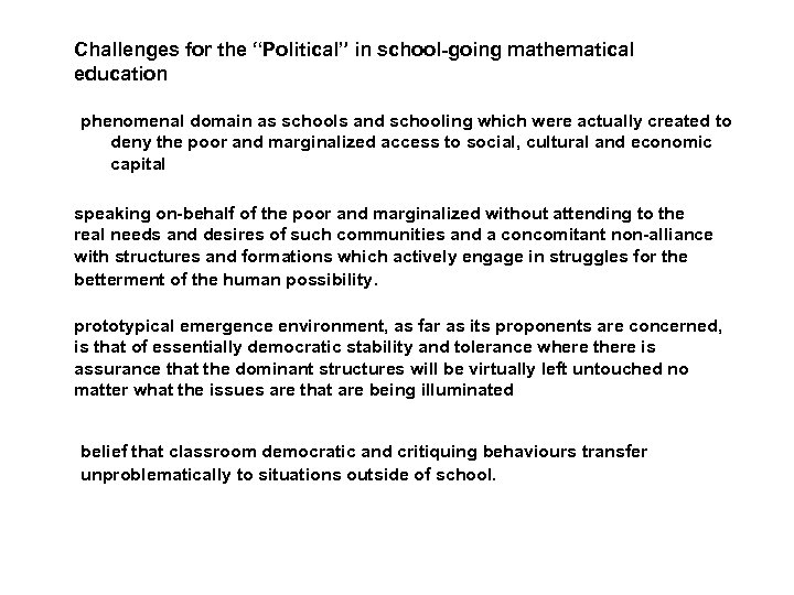 "Challenges for the ""Political"" in school-going mathematical education phenomenal domain as schools and schooling"