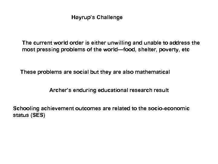 Høyrup's Challenge The current world order is either unwilling and unable to address the