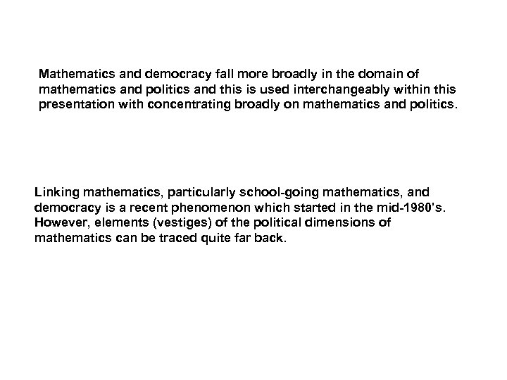 Mathematics and democracy fall more broadly in the domain of mathematics and politics and