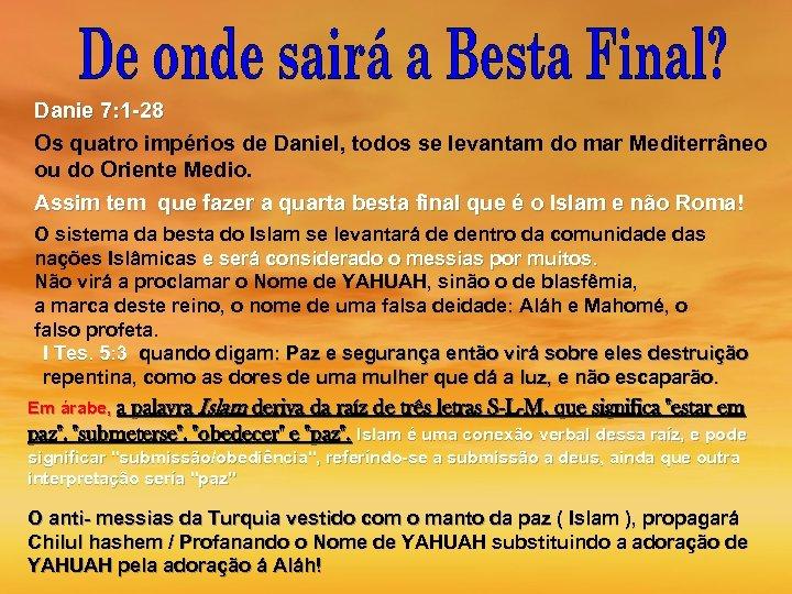 Danie 7: 1 -28 Os quatro impérios de Daniel, todos se levantam do mar