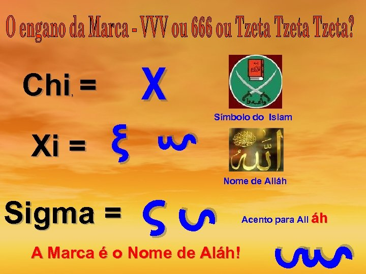 χ Chi = ξ A Marca é o Nome de Aláh! Acento para All